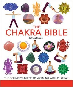 The Chakra Bible- The Definitive Guide to Working with Chakras