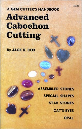 a-gem-cutters-handbook-advanced-cabochon-cutting