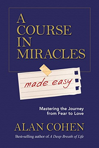 a-course-in-miracles-made-easy-mastering-the-journey-from-fear-to-love